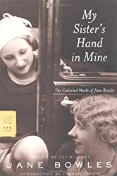 My Sisters Hand In Mine: The Collected Works Of Jane Bowles