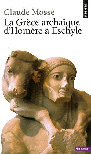 La Grèce archaïque d'Homère à Eschyle (VIIIe-VIe siècle av. J.-C.)