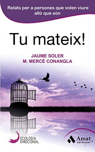 Tu mateix!: Relats per a persones que volen viure allò que són (Catalan Edition) por Jaume Soler