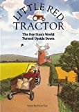Little Red Tractor - The Day Stan's World Turned Upside Down
