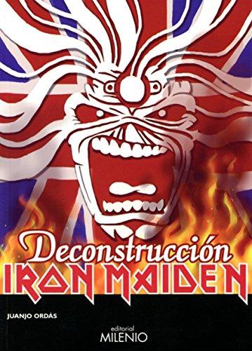 Iron Maiden: Deconstrucción (Música) por Juanjo Ordás