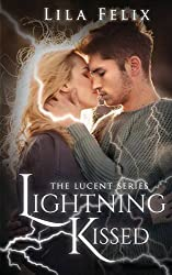 Lightning Kissed: The Lucent Series by Lila Felix (2016-01-05)