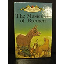 The Musicians of Bremen (Well-loved Tales) by Jacob Grimm (1982-01-28)