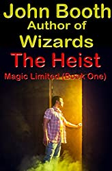 The Heist - Magic Limited (Book One) (English Edition)