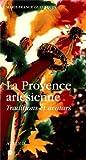 La provence arlésienne. Traditions et avatars