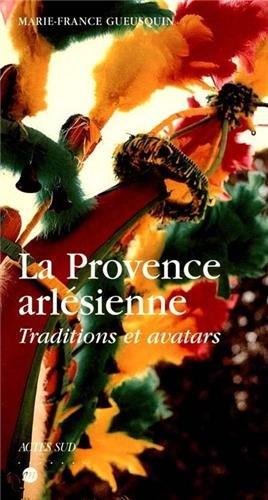 "<a href=""/node/8"">Provence arlésienne : traditions et avatars</a>"