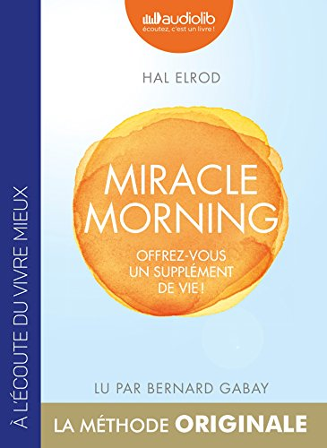 Miracle Morning - Offrez vous un supplment de vie !: Livre audio 1 CD MP3
