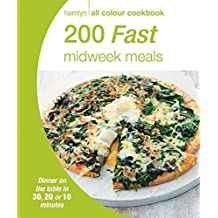 200 Fast Midweek Meals: Hamlyn All Colour Cookbook (Hamlyn All Colour Cookery)