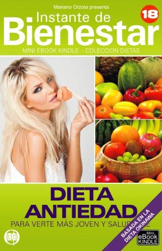 DIETA ANTIEDAD - Para verte más joven y saludable (Instante de BIENESTAR - Colección Dietas nº 18) por Mariano Orzola