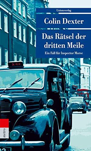 Das Rätsel der dritten Meile: Ein Fall für Inspector Morse 6 (Unionsverlag Taschenbücher) (metro)