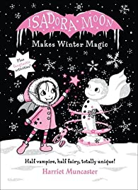 Isadora Moon Makes Winter Magic par Harriet Muncaster