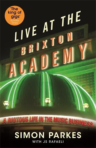 Live at the Brixton Academy: A Riotous Life in the Music Business by J. S. Rafaeli (2014-08-07)