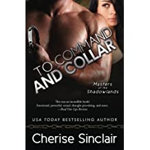 To Command and Collar (Masters of the Shadowlands) (Volume 6) by Cherise Sinclair (2015-11-23)