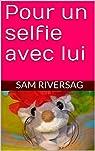 Pour un selfie avec lui par Riversag