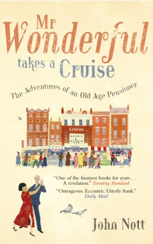 Mr Wonderful Takes A Cruise: The Adventures of an Old Age ...