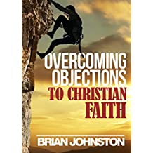 Overcoming Objections to Christian Faith (Search For Truth Bible Series - Book 11)