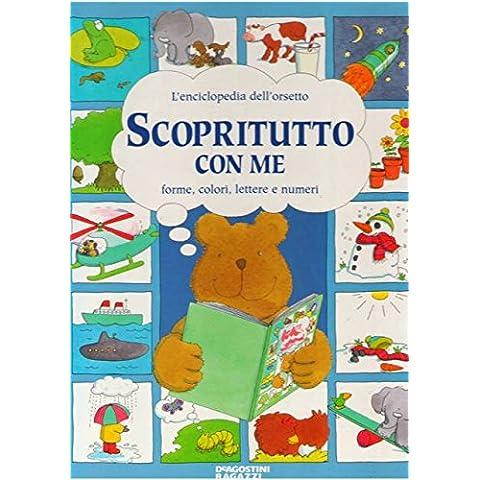 L'enciclopedia dell'orsetto Scopritutto con me. Forme, colori,