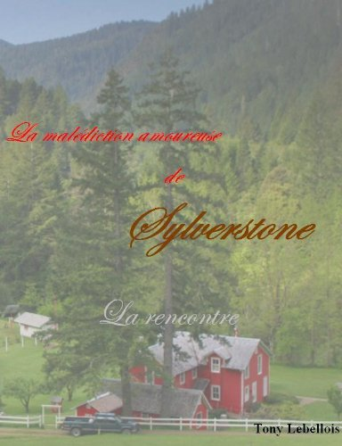 La Malédiction Amoureuse de Sylverstone (La rencontre t. 1) pdf