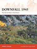 Downfall 1945: The Fall of Hitler's Third Reich (Campaign)