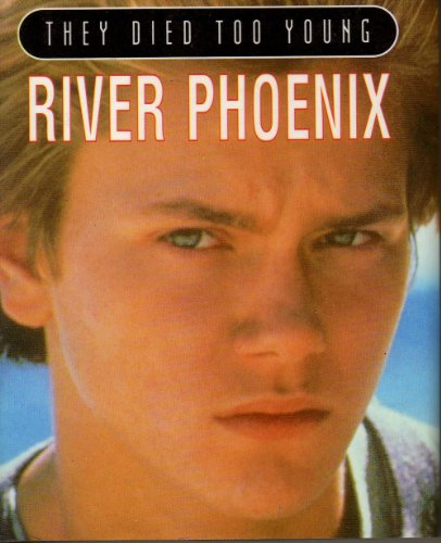 River Phoenix (They Died Too Young)