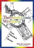 Thermodynamic Weirdness: From Fahrenheit to Clausius (Mit Press)