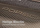 Heiligs Blechle - Porsche-Ikonen im Detail (Wandkalender 2018 DIN A2 quer): Faszinierende Designdetails aus 5 Jahrzehnten Porschegeschichte ... [Kalender] [Apr 01, 2017] Schürholz, Peter