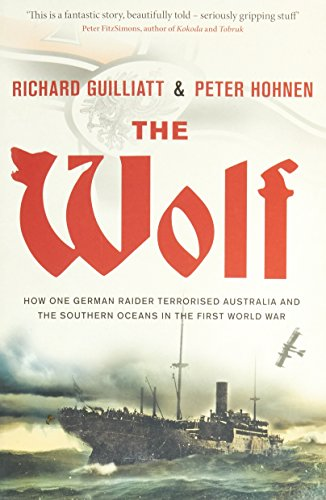 the-wolf-how-one-german-raider-terrorised-australia-and-the-southern-oceans-in-the-first-world-war