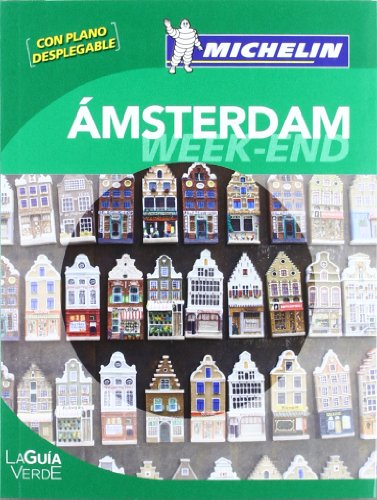 Guía Verde Week-end Amsterdam (GUIDES VERTS/GROEN MICHELIN) (Amsterdam Michelin Guide)