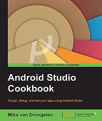 Android Studio Cookbook eBook: Mike van Drongelen: Amazon co