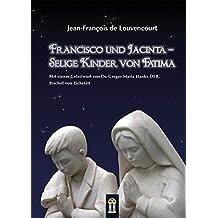 Francisco und Jacinta: Selige Kinder von Fatima