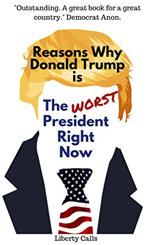 reasons-why-donald-trump-is-the-worst-president-right-no-because-hes-not-hillary-clinton