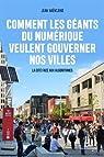 Comment les géants du numérique veulent gouverner nos villes par Haëntjens