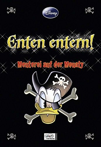 Enthologien 05: Enten entern! - Meuterei auf der Mounty (Disney Enthologien, Band 5)
