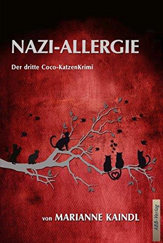 NAZI-ALLERGIE: Der dritte Coco-KatzenKrimi