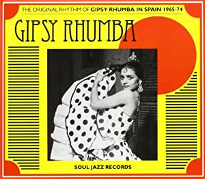 Gipsy Rhumba - The Original Rhythm of Gipsy Rhumba in Spain 1965-1974