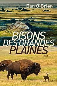 Bisons des grandes plaines par Dan O'Brien