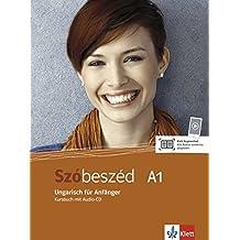 Szóbeszéd A1: Ungarisch für Anfänger. Kursbuch mit Online Übungsbuch + Audio-CD