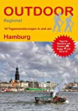 Hamburg: 18 Tageswanderungen in und um Hamburg (Outdoor Regional) - Hartmut Engel, Friederike Engel