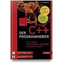 Der C++-Programmierer: C++ lernen – professionell anwenden – Lösungen nutzen. Aktuell zu C++17
