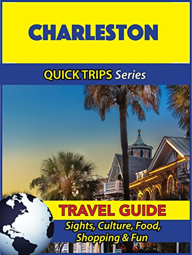Charleston Travel Guide (Quick Trips Series): Sights, Culture, Food, Shopping & Fun (English Edition)