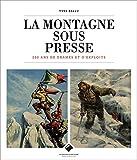 La Montagne sous presse: 200 ans de drames et d'exploits