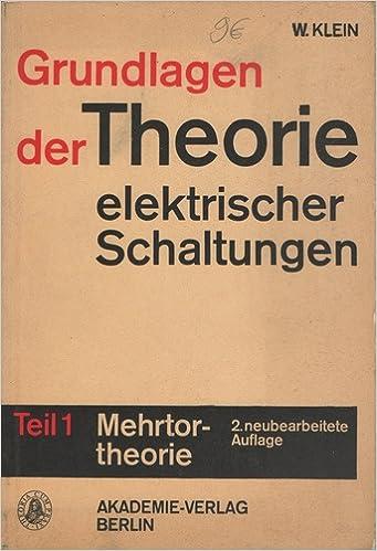 Grundlagen der Theorie elektrischer Schaltungen. T. 1 ...