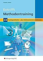 Betrifft Methodentraining: 33 Trainingseinheiten: Arbeitsheft