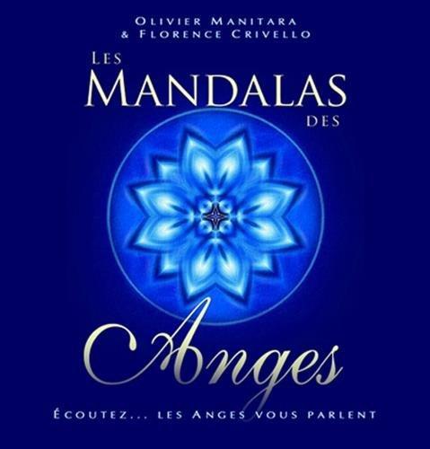 Mandalas des Anges (Les) : Ecoutez... les Anges vous parlent par Olivier MANITARA