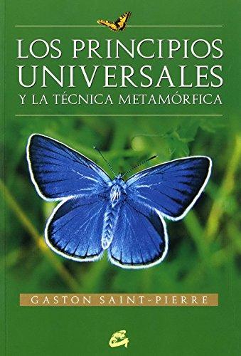 Descargar Libro Los principios universales y la técnica metamórfica (Cuerpo-mente) de Gaston Saint Pierre