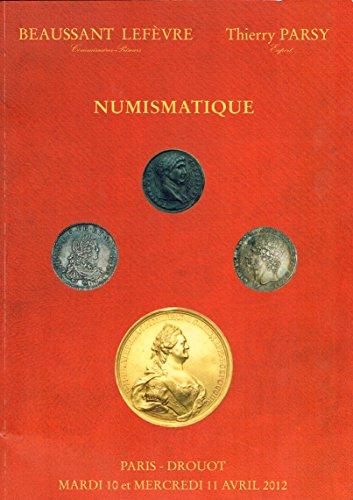Numismatique Monnaies Antiques-Féodales-Françaises-Etrangères - Vente du 11/04/2012 Beaussant Lefevre - Parsy