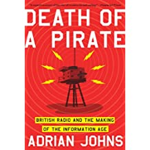 Death of a Pirate: British Radio and the Making of the Information Age (English Edition)
