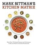 Mark Bittman's Kitchen Matrix: More T...