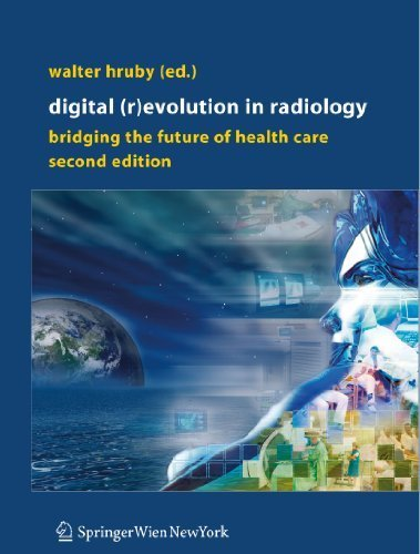 Digital (R)Evolution in Radiology: Bridging the Future of Health Care (2010-12-13)