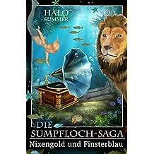 Nixengold und Finsterblau (Die Sumpfloch-Saga 3)